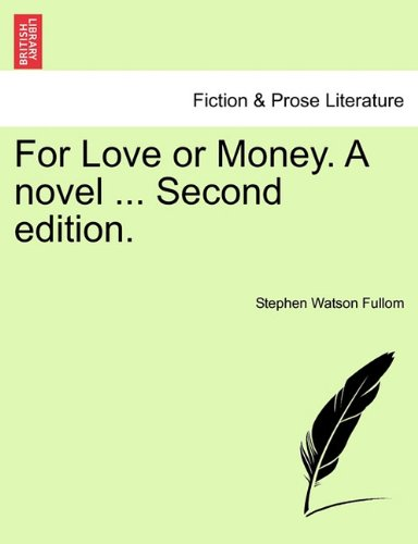 For Love or Money. A novel ... Vol. III. Second edition.