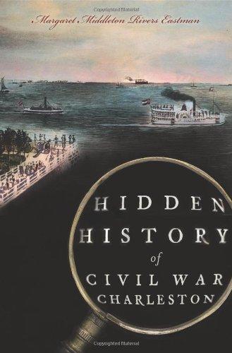Hidden History Of Civil War Charleston