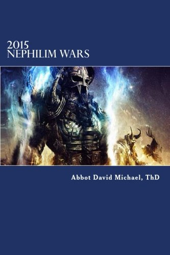 2015 Nephilim Wars: Determine your preparedness for survival and war against the Nephilim (New World Order) (Volume 3)