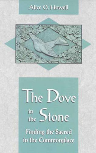 The Dove in the Stone: Finding the Sacred in the Commonplace (A Quest book)