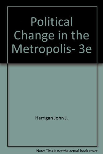 Political Change in the Metropolis, 3e