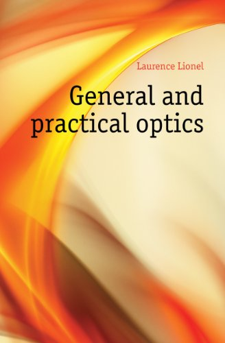 General and Practical Optics