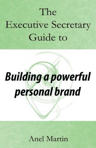 the-executive-secretary-guide-to-building-a-powerful-personal-brand-the-executive-secretary-guides-v