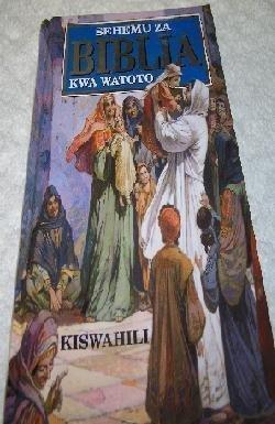 Swahili Children's Bible (Sehemu za Biblia Kwa Watoto)
