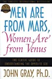 Men Are from Mars, Women Are from Venus: The Classic Guide to Understanding the Opposite Sex (0060574216) by John Gray