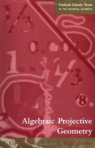 Algebraic Projective Geometry (Oxford Classic Texts in the Physical Sciences)