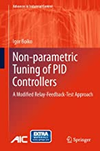 Non-parametric Tuning of PID Controllers A Modified Relay-Feedback-Test Approach Advances in Industr