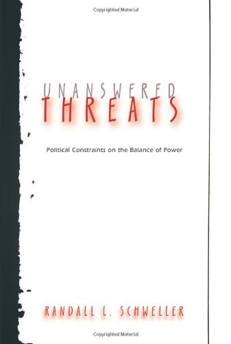 Unanswered Threats: Political Constraints on the Balance of Power (Princeton Studies in International History and Politi