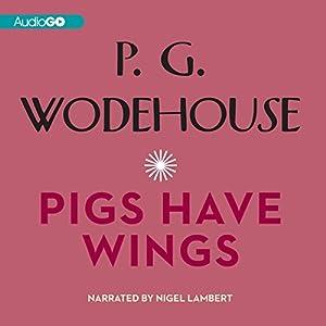 Pigs Have Wings Audiobook