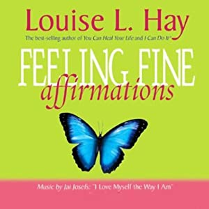 Feeling Fine Affirmations | [Louise L. Hay]
