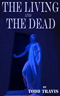 The Living And The Dead by Todd Travis ebook deal