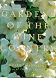 img - for Gardens of the Wine Country by Chappellet, Molly (1998) Hardcover book / textbook / text book