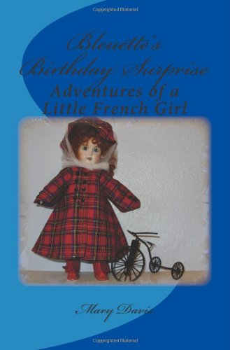 Bleuette's Birthday Surprise: Adventures of a Little French Girl