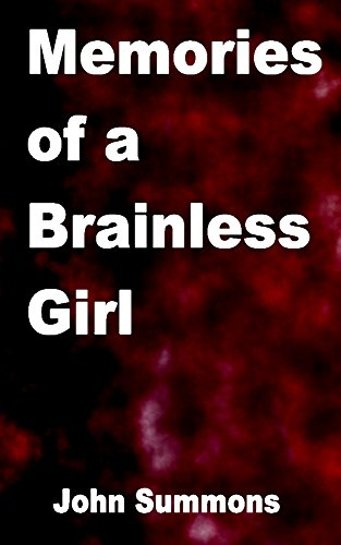 Memories of a Brainless Girl