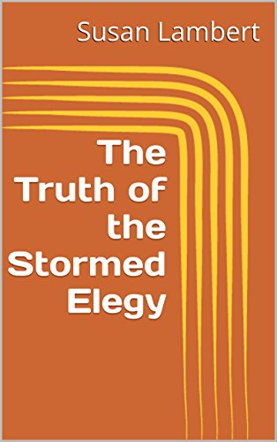 The Truth of the Stormed Elegy PDF