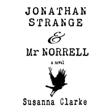 Jonathan Strange & Mr. Norrell Audiobook by Susanna Clarke Narrated by Simon Prebble