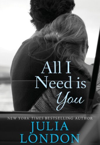 All I Need Is You (An Over the Edge Novel) by Julia London