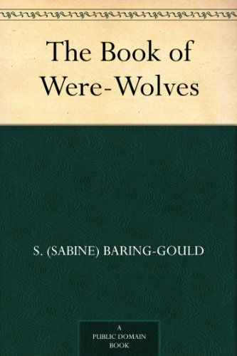 S. (Sabine) Baring-Gould - The Book of Were-Wolves (English Edition)