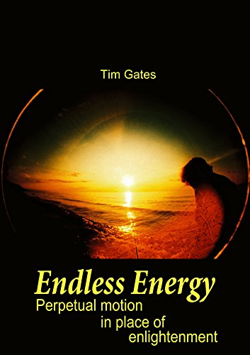 Endless Energy: Perpetual motion in place of enlightenment