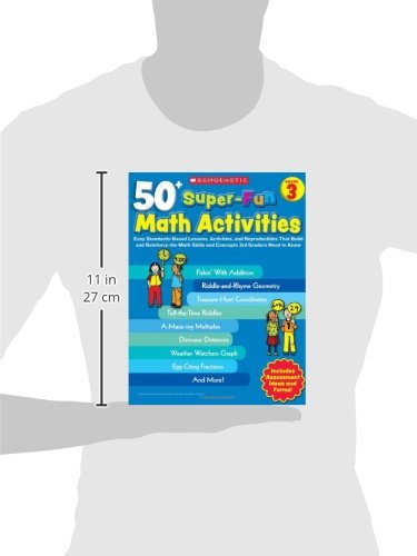50+ Super-Fun Math Activities, Grade 3: Easy Standards-Based Lessons, Activities, and Reproducibles That Build and Reinforce the Math Skills and Conce