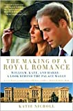 img - for The Making of a Royal Romance Publisher: Weinstein Books; Exp Rev edition book / textbook / text book
