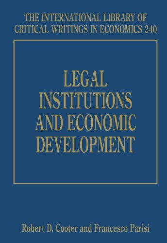Legal Institutions and Economic Development (International Library of Critical Writings in Economics)