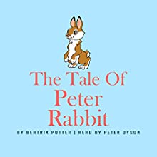 The Tale of Peter Rabbit Audiobook by Beatrix Potter Narrated by Peter Dyson