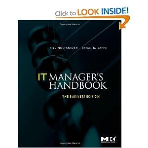 IT Manager's Handbook: The Business Edition Bill Holtsnider, Brian D. Jaffe