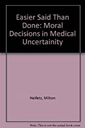 Easier Said Than Done: Moral Decisions in Medical Uncertainty