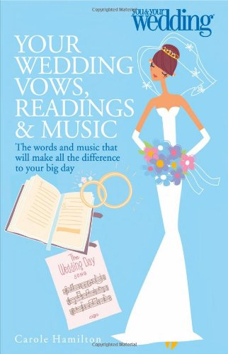Your Wedding Vows, Readings & Music (You and Your Wedding)