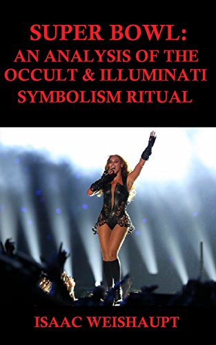 super-bowl-an-analysis-of-the-occult-and-illuminati-symbolism-ritual-english-edition