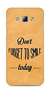 Amez Dont forget to Smile Today Back Cover For Samsung Galaxy A8