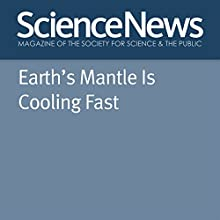 Earth's Mantle Is Cooling Fast Other Auteur(s) : Thomas Sumner Narrateur(s) : Jamie Renell