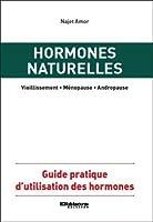 Hormones naturelles - Guide pratique d'utilisation des hormones