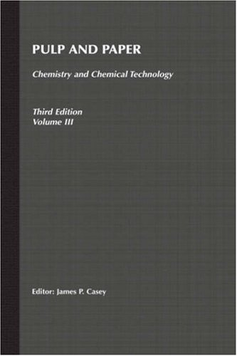 pulp-and-paper-chemistry-and-chemical-technology-volume-3-pulp-paper-vol-3