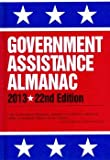 img - for Government Assistance Almanac 2013: The Guide to Federal Domestic Financial and Other Programs book / textbook / text book