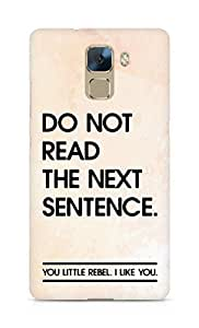 AMEZ do not read the next sentence i like you Back Cover For Huawei Honor 7