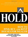 img - for HOLD: How to Find, Buy, and Rent Houses for Wealth book / textbook / text book