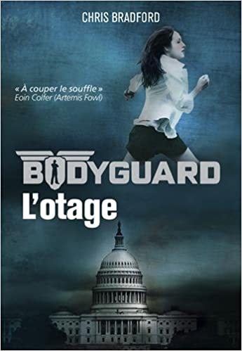 Bodyguard - Tome 1 : L'otage - Chris Bradford