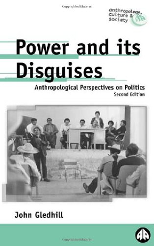 Power and Its Disguises: Anthropological Perspectives on...