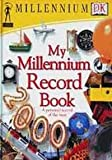 My Millennium Record Book, 2000 (0751350435) by Dorling Kindersley Publishing Staff