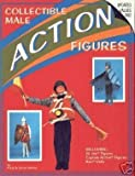 img - for Collectible Male Action Figures: Including G.I. Joe Figures, Captain Action Figures, Ken Dolls Paperback - September, 1989 book / textbook / text book