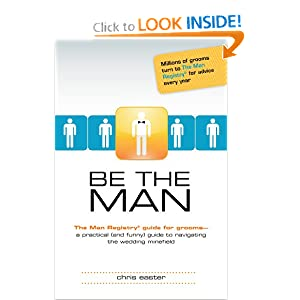 Be the Man: The Man Registry? Guide for Grooms Chris Easter