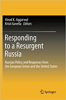Responding To A Resurgent Russia: Russian Policy And Responses From The European Union And The United States