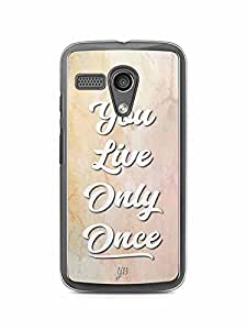 YuBingo You Live Only Once Designer Mobile Case Back Cover for Motorola G