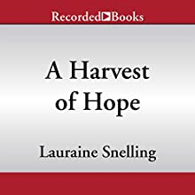 A Harvest of Hope (       UNABRIDGED) by Lauraine Snelling Narrated by Stina Neilsen