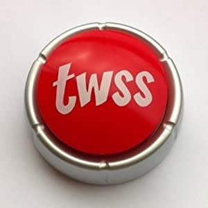 The Original TWSS Button
