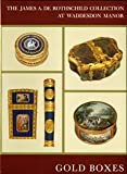 Gold Boxes and Miniatures of the Eighteenth Century: The James A. Rothschild Collection at Waddesdon Manor, (0707800234) by Serge Grandjean