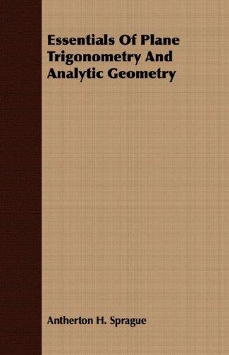 Essentials Of Plane Trigonometry And Analytic Geometry