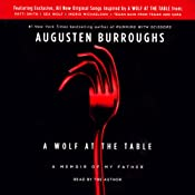 A Wolf at the Table: A Memoir of My Father | [Augusten Burroughs]